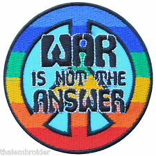 Peace War is not the Answer Love Hippie Boho 70's Rainbow Iron-On Patches #R013