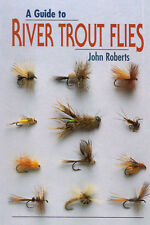 ROBERTS JOHN FISHING & FLYTYING BOOK A GUIDE TO RIVER TROUT FLIES bargain NEW