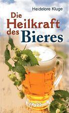 DIE HEILKRAFT DES BIERES - Heidelore Kluge - BUCH