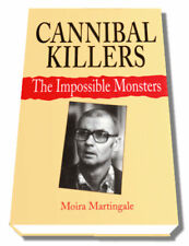Cannibal Killers: The Impossible Monsters by Moira Martingale (Hardback, 1993)