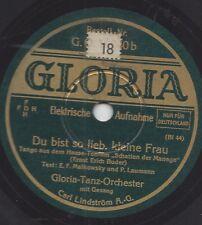 Gloria Tanz Orchester mit Gesang : Du bist so lieb, kleine Frau