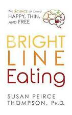 Bright Line Eating Science Living Happy Thin & Free by Thompson Susan P CD-AUDIO