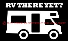 """""""RV There Yet?"""" RV Camper, Camping, Vacation, viny decal sticker funny cute"""