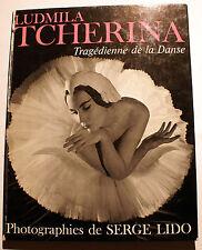 DANSE/LUDMILA TCHERINA/PHOTOS DE SERGE LIDO/ED VILO/1967/LIDOVA/BEJART