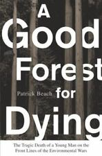 A Good Forest for Dying: The Tragic Death of a Young Man on the Front Lines of t
