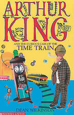 Very Good, Arthur King and the Curious Case of the Time Train, Wilkinson, Dean,