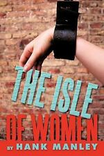 The Isle of Women by Hank Manley (2011, Paperback)