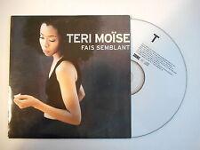 TERI MOISE : FAIS SEMBLANT [ CD SINGLE PORT GRATUIT ]