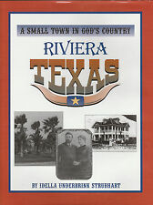 A Small Town in God's Country, Riviera, Texas: Commemorating 90 Years of History