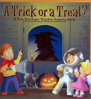 Trick or a Treat : A Not Too Scary Window Surprise Book Keith Faulkner