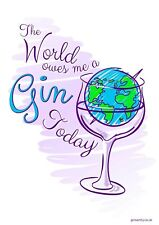 Ginsanity [The Gin Collective Poster Range ][Size A3]: The World Owes Me a Gin