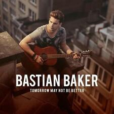 CD BASTIAN BAKER tomorrow may not be better 13 tracks