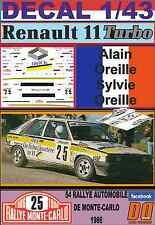 DECAL 1/43  RENAULT 11 TURBO A.OREILLE R.MONTECARLO 1986 (07)