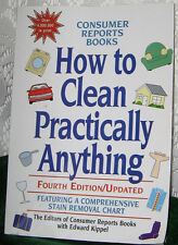 CONSUMER REPORTS HOW TO CLEAN PRACTICALLY ANYTHING 4TH