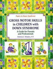Gross Motor Skills in Children with Down Syndrome: A Guide for Parents and .....