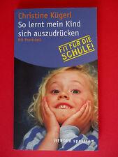 So lernt mein Kind sich auszudrücken: Mit Praxistest, Christine Kügerl