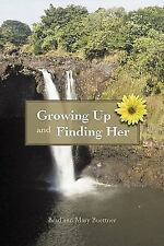 Growing up and Finding Her by Brad Buettner and Mary Buettner (2011, Hardcover)