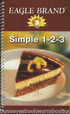 EAGLE BRAND SIMPLE 1-2-3 Cookbook NEW Simple EASY 3 Step RECIPES Sweets DESSERTS