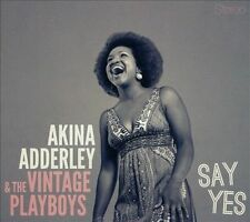 Say Yes [Digipak] by Akina Adderley & the Vintage Playboys (CD, Get Level)