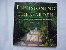 Envisioning the Garden : Line, Scale, Distance, Form, Color, and Meaning by...