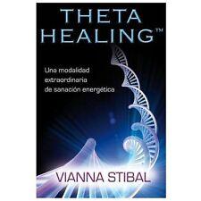 ThetaHealing: Una Modalidad Extraordinaria de Sanacion Energetica (Spanish Editi
