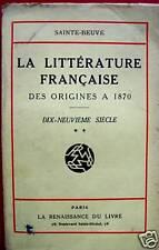 LA LITTERATURE FRANCAISE 19E SIECLE VOL.2 SAINTE BEUVE 1928 RANAISSANCE DU LIVRE