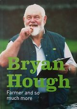 Bryan Hough - Farmer and so much more. Autobiography.