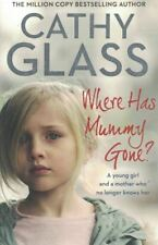 Where Has Mummy Gone? by Cathy Glass 9780008305468