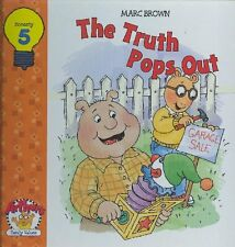 The Truth Pops Out (Arthurs Family Values, 5 - Honesty) by Marc Brown