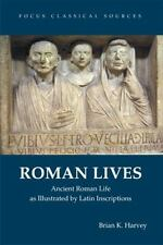 Roman Lives: Ancient Roman Life Illustrated by Latin Inscriptions (Focus Classi