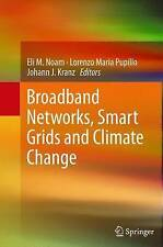 NEW Broadband Networks, Smart Grids and Climate Change