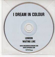 (DQ555) I Dream In Colour, London / Waiting Line - DJ CD