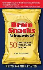 Brain Snacks for Teens on the Go! Second Edition : 50 Smart Ideas to...
