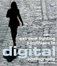 A Guide to Extreme Lighting Conditions in Digital Photography,Duncan Evans