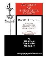 Academy of Theatrical Combat Basics Level 1 by Dan Speaker, Kim Turney, Jan Brya