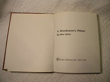 A WOODCARVER'S PRIMER (John Upton ) HARDBACK IN GREAT CONDITION