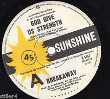 BREAKAWAY God Give Us Strength *AUSTRALIA ORIGINAL 70s SUNSHINE LABEL SINGLE*