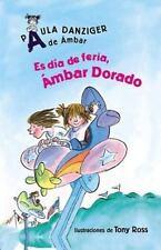 Es Dia De Feria, Ambar Dorado/ It's a Fair Day, Amber Brown (Spanish Edition)