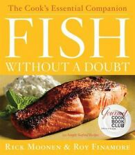 Fish Without a Doubt : The Cook's Essential Companion by Rick Moonen