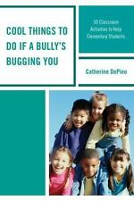Cool Things to Do If a Bully's Bugging You : 50 Classroom Activities to Help...