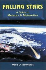 Falling Stars: A Guide to Meteors and Meteorites (Astronomy) Reynolds, Michael