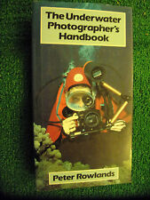 The Underwater Photographer's Handbook BOOK GUIDE MANUAL by Peter Rowlands 1983
