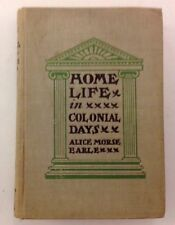 Home Life In Colonial Days By: Alice Morse Earle 1907 Hardcover Illustrated