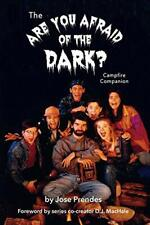 The Are You Afraid of the Dark Campfire Companion by Prendes, Jose New,,