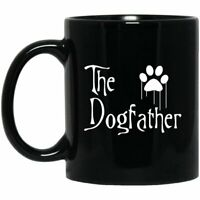 The Dogfather Coffee Mug Dog Lover Mug Gift For Pet Lover Gift For Fur Parent