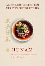 Hunan : A Lifetime of Secrets from Mr Peng's Chinese Kitchen by Peng 2015, HB