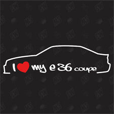 I love my BMW E36 Coupe - Tuning Sticker ,Shocker Car Fan Sticker