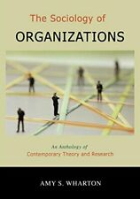 The Sociology of Organizations: An Anthology of, Wharton, S.,,