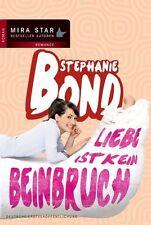 Liebe ist kein Beinbruch von Stephanie Bond (2013, Taschenbuch)