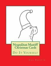 Neapolitan Mastiff Christmas Cards : Do It Yourself by Gail Forsyth (2015,.